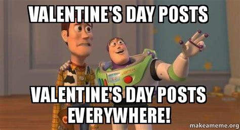 Valentines Memes - valentine s day posts valentine s day posts everywhere