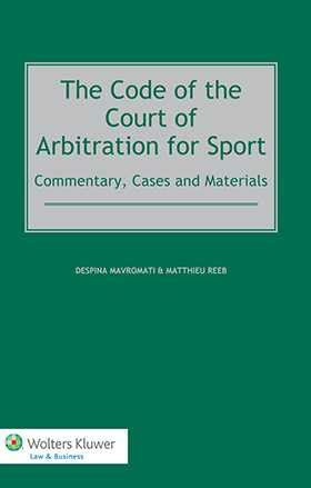 1422485528 arbitration cases and materials the code of the court of arbitration for sport commentary