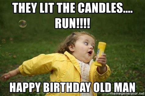 Old Man Birthday Meme - they lit the candles run happy birthday old man little girl running meme generator