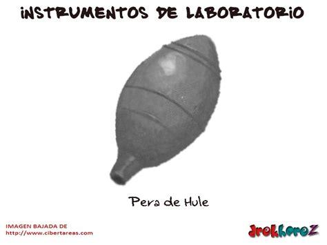 nombre imagenes latex pera de hule instrumentos de laboratorio cibertareas