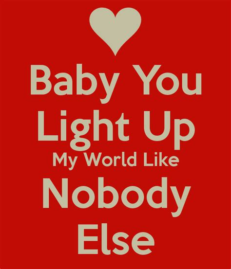 You Light Up by Baby You Light Up World Like Nobody Else Poster Rayan