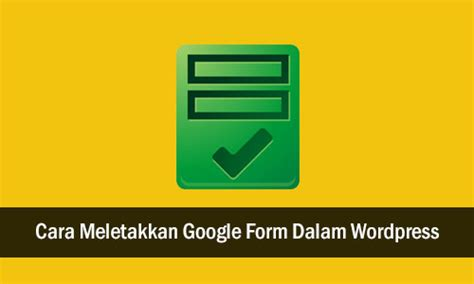 cara letak borang google form dalam entri tutorial bagaimana cara untuk meletakkan google form