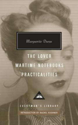 the lover wartime notebooks practicalities marguerite