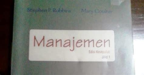 Manajemen Edisi 10 Jilid 2 Stephen Robbins Coutler manajemen edisi kesepuluh jilid 1 stephen p robbins