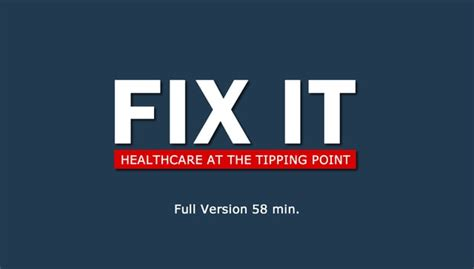 fix it healthcare at the tipping point top documentary fix it healthcare at the tipping point top documentary
