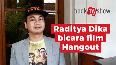 film indonesia hangout raditya dika bicara film hangout bookmyshow indonesia