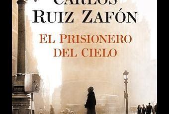 libro el prisionero del cielo el prisionero del cielo carlos ruiz zaf 243 n paperblog