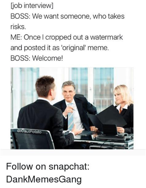 Interview Meme - 25 best memes about meme boss meme boss memes