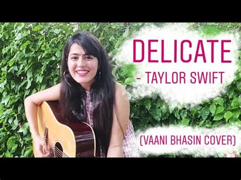 taylor swift delicate live acoustic taylor swift delicate acoustic cover by vaani bhasin