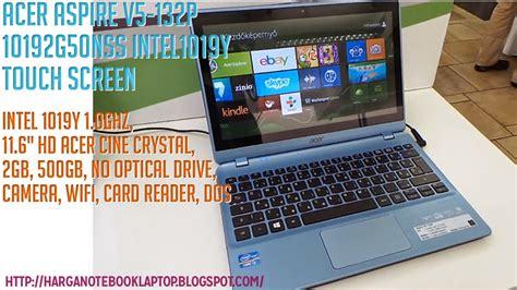 Laptop Acer V5 Terbaru harga terbaru laptop acer aspire v5 132p 10192g50nss harga notebook laptop