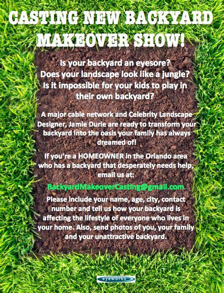 backyard makeover casting casting new backyard makeover show