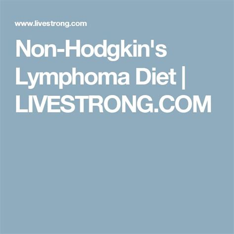 lymphoma diet 1000 ideas about hodgkin s lymphoma on b cell t cell and oncology nursing