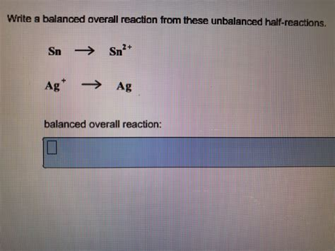 Written Overall solved write a balanced overall reaction from these unbal
