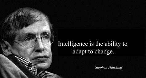 Intelligence Stephen Hawking Quote intelligence quotes by stephen hawking upload mega quotes