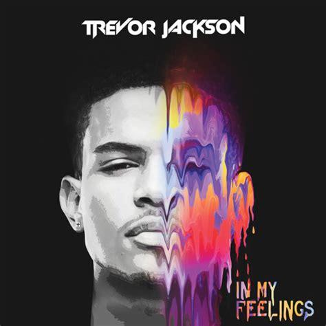 trevor jackson tv shows listen trevor jackson goes deep on in my feelings