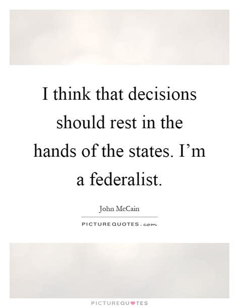 What Should I Do With The Rest Of My federalist quotes federalist sayings federalist picture quotes