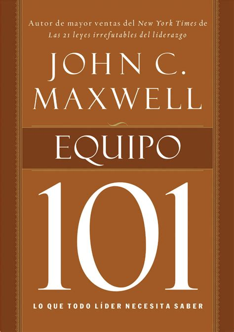john c maxwell 20160719 lo equipo 101 by john c maxwell read online