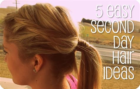 Hairstyles For Second Day Hair by 5 Easy Second Day Hair Ideas You Put It On