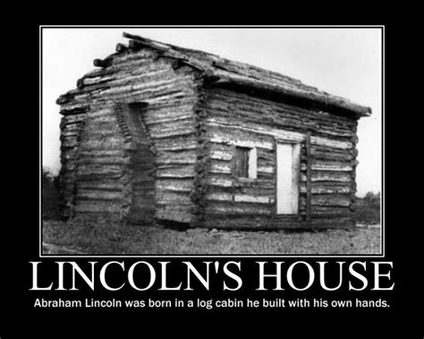abraham lincoln when he was born abe lincoln log cabin he was born in cabin fever