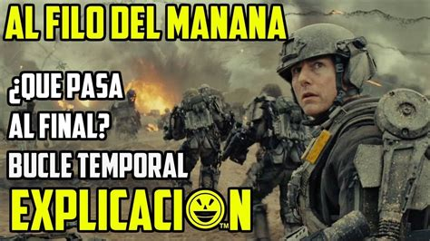 2 al filo de 8499893988 al filo del ma 241 ana explicaci 243 n edge of tomorrow final explicado youtube