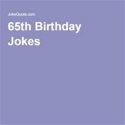 65th Birthday Quotes 1000 Ideas About 65 Birthday On Pinterest 65th Birthday