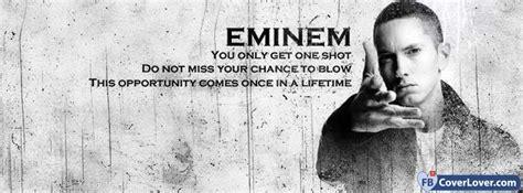 eminem one shot lyrics eminem lyrics you only got one shot facebook cover maker