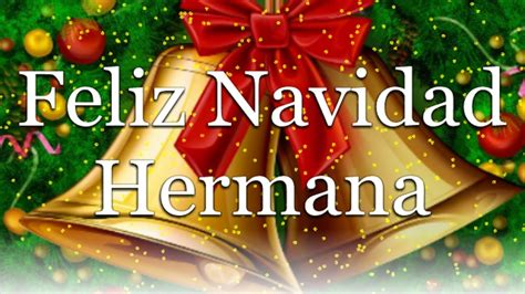 Imagenes Feliz Navidad Hermanita | feliz navidad hermana youtube