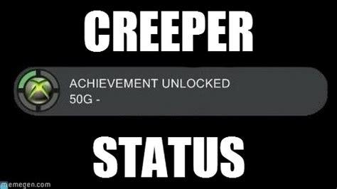 Creeper Meme - creeper achievement unlocked meme on memegen