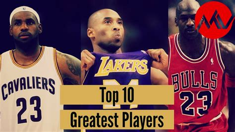 best players in the nba top 10 greatest players in nba history