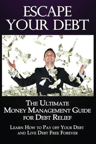 debt forgiveness volume 2 when creditors decide to sue erase your credit card debts books escape your debt the ultimate money management guide for
