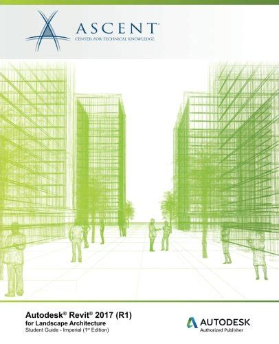 autodesk revit 2018 1 for landscape architecture autodesk authorized publisher books autodesk revit 2017 r1 for landscape architecture