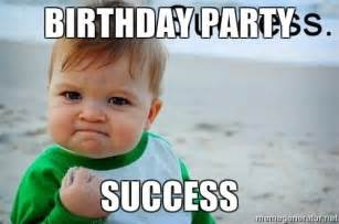Birthday Party Memes - birthday party success success baby meme generator