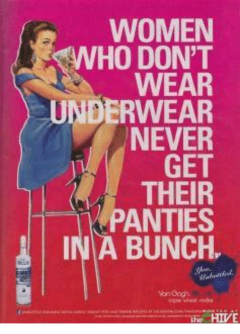 Panties In A Bunch Meme - women who don t wear underwear never get their panties in