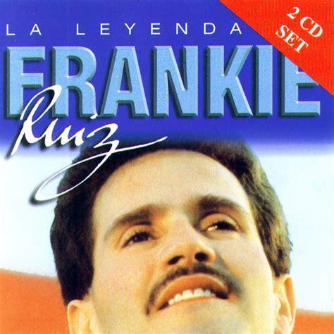 imagenes de frankie ruiz car 225 tula frontal de frankie ruiz la leyenda portada