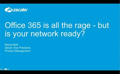 Office 365 Zscaler Office 365 Is All The Rage But Is Your Network Ready