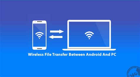 android wireless file transfer how to do wireless file transfer between android and pc