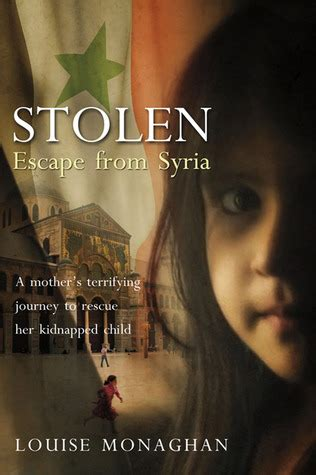the stolen louise rick series books stolen escape from syria by louise monaghan reviews