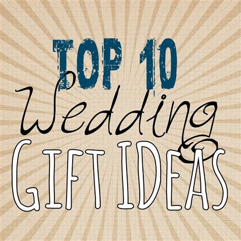 Wedding Gift Ideas Best by Top 10 Wedding Gift Ideas Lou Lou