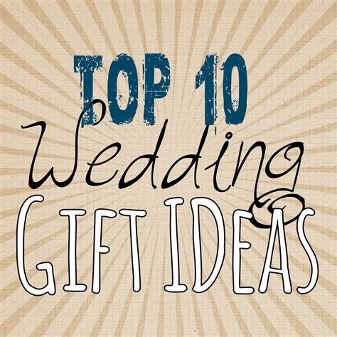 Top 10 Wedding Gift Ideas   Lou Lou Girls
