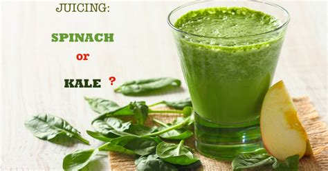 Kale Spinach Apple Juice Detox by Benefits Of Juicing Spinach Or Kale The Goodista
