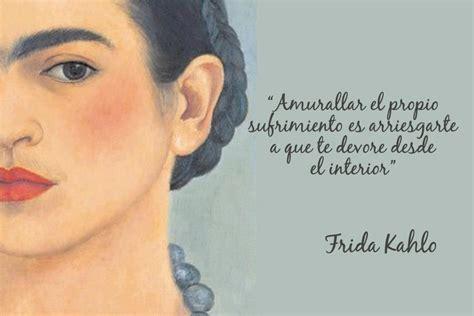 imagenes de frida kahlo con frases lindas las 12 mejores frases de frida kahlo que te inspiraran