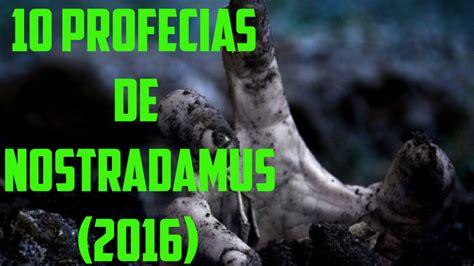predicciones para el 2016 sobre el salvador 10 profec 237 as de nostradamus para el 2016 red viral youtube