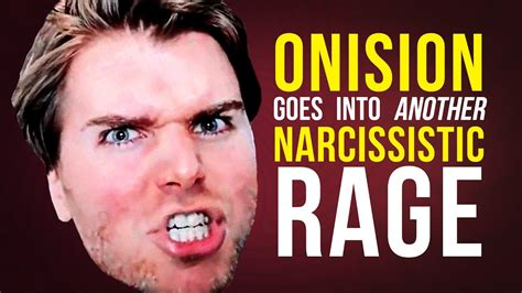 onision goes into another narcissistic rage youtube