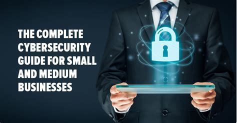 the complete small business guide to maximizing security productivity and profit from your technology investment how to the security thatã s leaking out through poor it service books the complete cybersecurity guide for small and medium