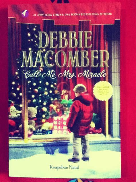 Call Me Mrs Miracle Keajaiban Natal Debbie Macomber Ocemei S World Call Me Mrs Miracle Keajaiban Natal
