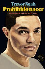 prohibido nacer memorias de racismo rabia y risa agapea libros urgentes
