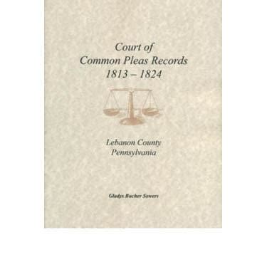 Lancaster County Pa Court Records Court Of Common Pleas Records 1813 1824 Lebanon Co Pennsylvania Masthof