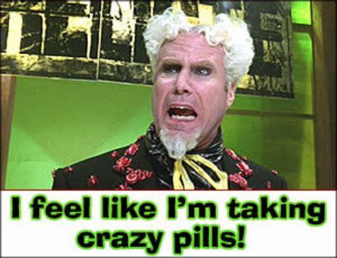 Mugatu Meme - image 70740 i feel like i m taking crazy pills