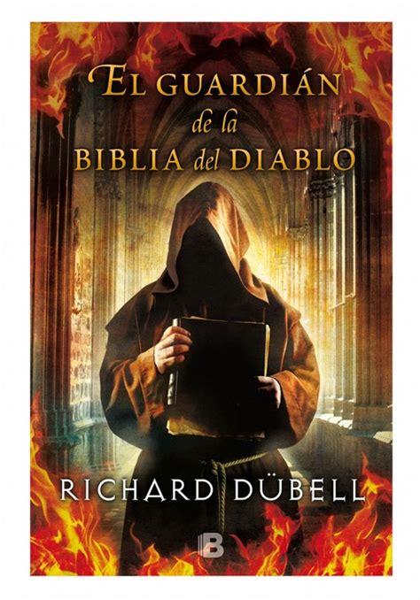 el guardin de la 8467046015 el guardi 193 n de la biblia del diablo dubell richard sinopsis del libro rese 241 as criticas