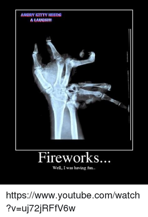 Fireworks Meme - fireworks well i was having fun httpswwwyoutubecomwatch v